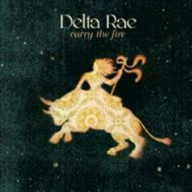 Delta Rae/Carry The Fire