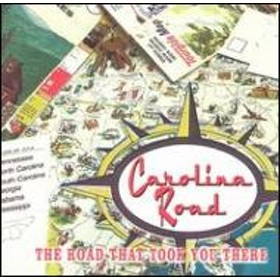 Carolina Road/Road That Took You There