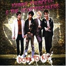 Johnny Thunders & Heartbreakers/Down To Kill (+dvd)