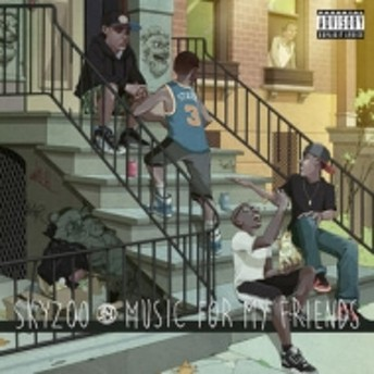 Skyzoo/Music For My Friends