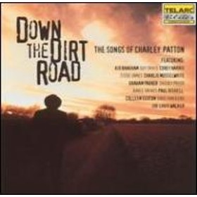 Various/Down The Dirt Road - The Songsof Charley Patton