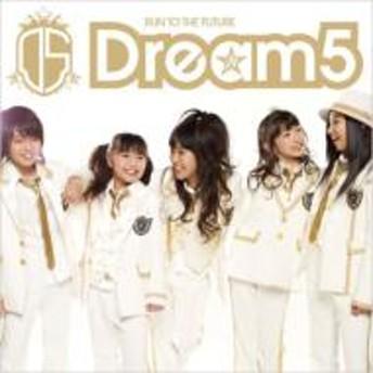 Dream5/Run To The Future