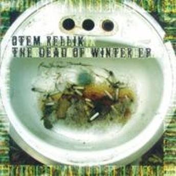 Otem Rellik/Dead Of Winter Ep