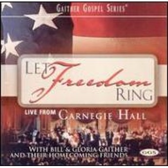Bill & Gloria Gaither/Let Freedom Ring