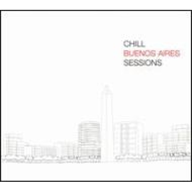 Various/Chill Buenos Aires Sessions