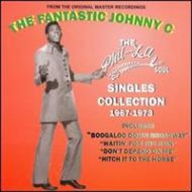 Fantastic Johnny C/Phil-la Of Soul Singles Collection 1967-1973