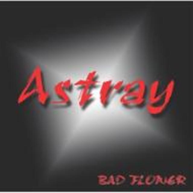 BAD FLOWER/Astray
