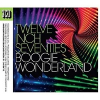 Various/Twelve Inch 70s: Boogie Wonderland