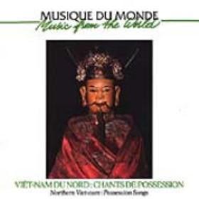 Ethnic / Traditional/Viet Nam Du Nord - Chants De Possession