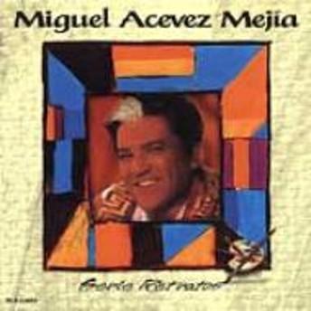 Miguel Aceves Mejia/Inmortales