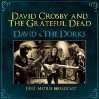 David Crosby / Grateful Dead/David & The Dorks: 1970 Matrix Broadcast