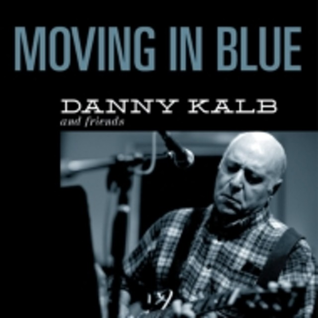 Danny Kalb/Moving In Blue (Digi)