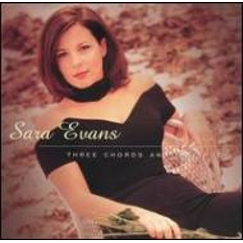 Sara Evans/Three Chords And The Truth