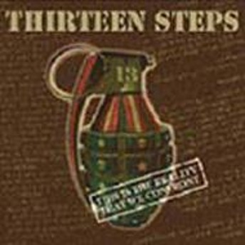 13 Steps/This Is The Reality That We Confront