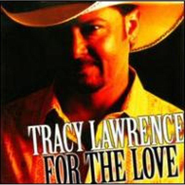 Tracy Lawrence/For The Love