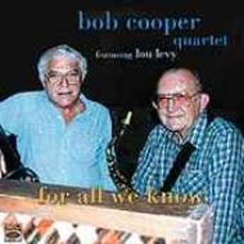 Bob Cooper/For All We Know