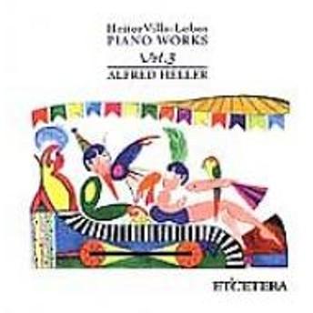 ヴィラ=ロボス(1887-1959)/Piano Works Vol.3: Heller
