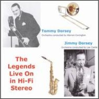 Tommy Dorsey / Jimmy Dorsey/Legends Live On In Hi-fi