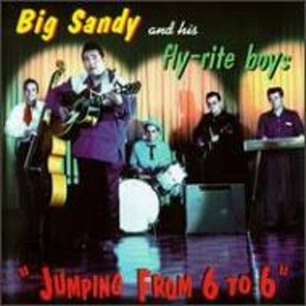 Big Sandy And His Fly Rite Boys/Jumping From 6 To 6