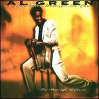 Al Green/And The Message Is Love