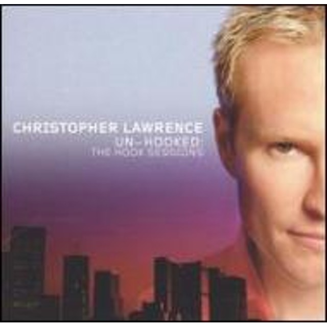 Christopher Lawrence/Unhooked: Hook Sessions