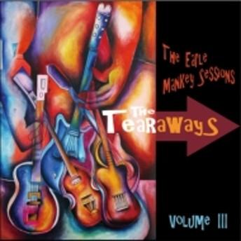 Tearaways/The Earle Mankey Sessions: Vol. iii