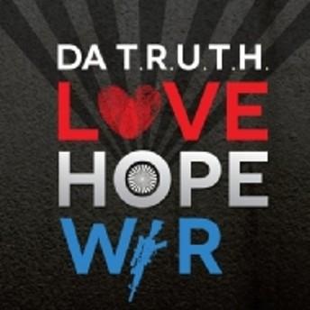 Da Truth/Love Hope War