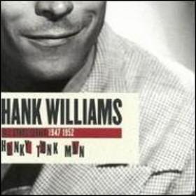 Hank Williams/Honky Tonk Man: 1947-1952