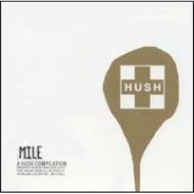 Various/Mile: A Hush Compilation