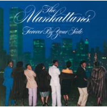 Manhattans/Forever By Your Side