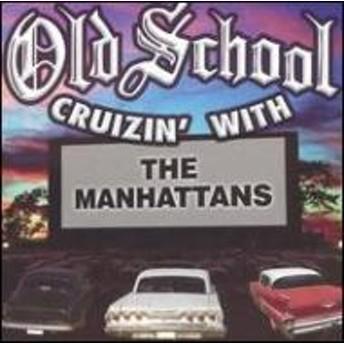 Manhattans/Old School Cruzin With