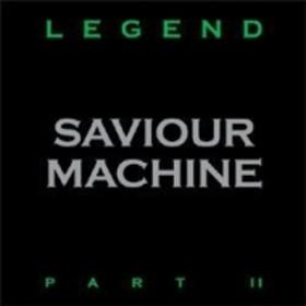 Saviour Machine/Legend II