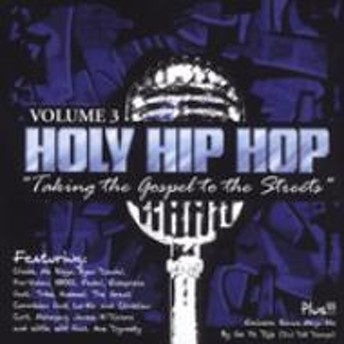 Various/Holy Hip Hop: Taking The Gospel To The Streets: Vol.3