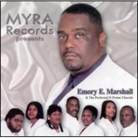 Emory E Marshall & The Perfected-n-praise Chorale/Emory E Marshall & The Perfected-n-praise Chorale