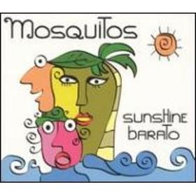 Mosquitos/Sunshine Barato