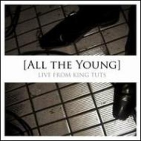 All The Young/Live From King Tuts