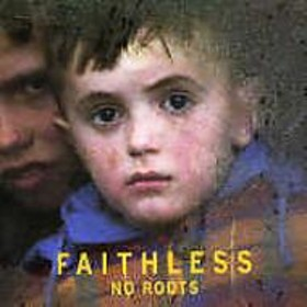 Faithless/No Roots