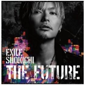 EXILE SHOKICHI/THE FUTURE 初回生産限定盤(CD+Blu-ray Disc+Photo Book+スマプラムービー+スマプラミュージック) 【CD】