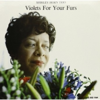 Shirley Horn/Violets For Your Furs-180 Gram (180g)