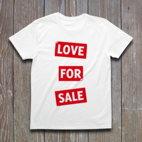 LOVE FOR SALE Tシャツ