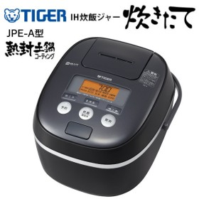JPE-A100(K) タイガー IH調理器具 炊飯器 5.5合 炊きたて IH炊飯器 IH炊飯ジャー TIGER JPE-A100-K