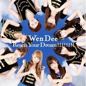 [CD]/WenDee/Reach Your Dream!!!!!!!! [TYPE A]/DAKGCER-2