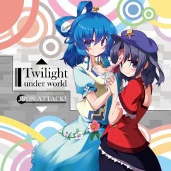Twilight Under World -IRON ATTACK! -