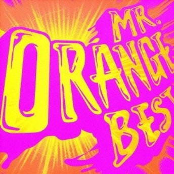 MR.ORANGE/ミスター・オレンジ ベスト 【CD+DVD】