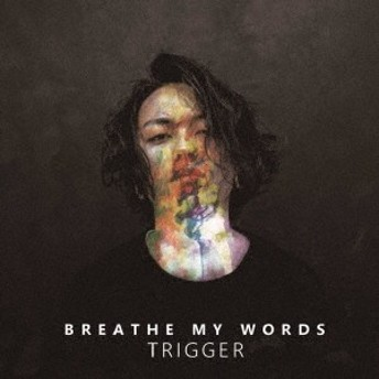 Breathe My Words/TRIGGER EP 【CD】