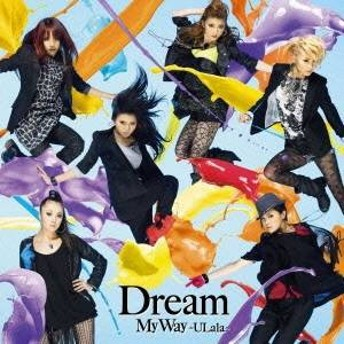 Dream/My Way ~ULala~ 【CD】