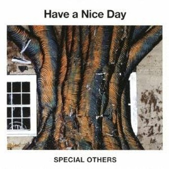 SPECIAL OTHERS/Have a Nice Day 【CD】