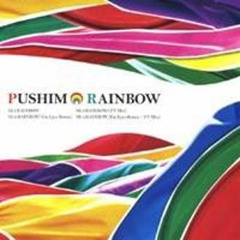 PUSHIM/RAINBOW 【CD】