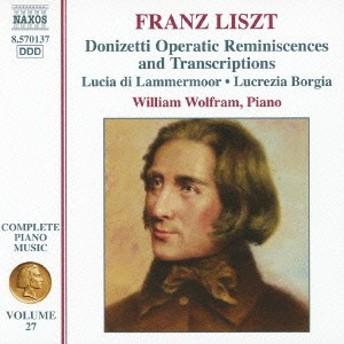 ウィリアム・ウォルフラム/リスト:リスト・ピアノ曲全集 第27集 ドニゼッティのオペラによる編曲作品集 【CD】