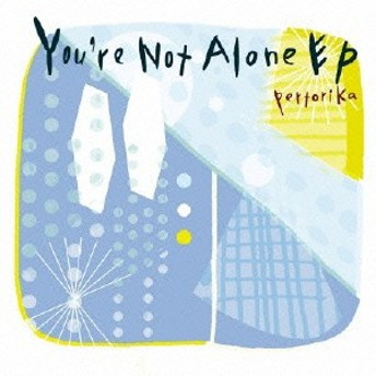 pertorika/You're Not Alone EP 【CD】